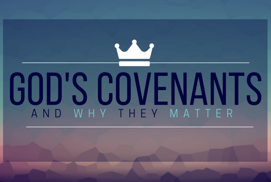 8 Covenants Part 5 – Abrahamic & Mosaic Covenants
